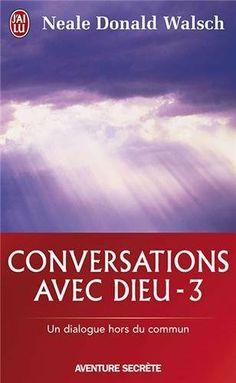 Conversations avec Dieu : Un dialogue hors du commun, tome 3 de Neale Donald Walsch, http://www.amazon.fr/dp/2290018104/ref=cm_sw_r_pi_dp_3PF7sb0H38XM0