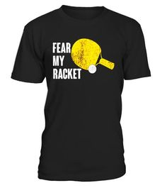 # Fear My Racket Funny Ping Pong Table Tennis T-shirt .  Special Offer, not avai...  - http://halloweencostumesidea.info/fear-my-racket-funny-ping-pong-table-tennis-t-shirt-special-offer-not-avai/