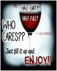 Just fill it up! __[TheWineChronicles/FB] #half #QnA (Wine glass Illustration Quotes) #cBlues #cRed