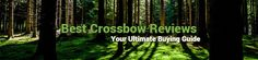 Best Crossbow Reviews—Your Ultimate Buying Guide 2017