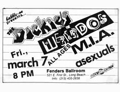 Mar 7, 1986. Fender's Ballroom, Long Beach. The Dickies, The Weirdos, M.I.A., Asexuals.