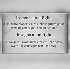 INSEGNA A TUO FIGLIO/ A Important Quotes, I Love My Son, Magic Words, Better Life, True Stories, Quote Of The Day, Quotations, Best Quotes, Wisdom
