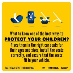 Want to know one of the best ways to protect your children? Place them in the right car seats for their ages and sizes, install the seats correctly, and ensure that the seats fit in your vehicle. #TheRightSeat