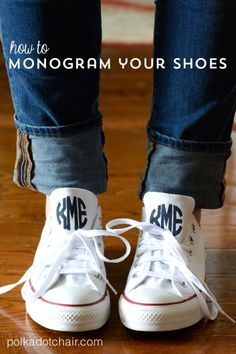 I've never been a converse girl, but THESE I feel I need. How to monogram your converse!