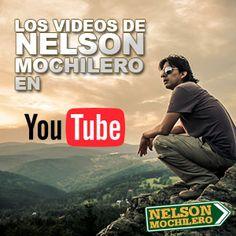 Los videos de Nelson Mochilero en Youtube http://www.youtube.com/mochilerostv