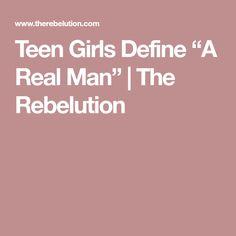 "Teen Girls Define ""A Real Man""   The Rebelution"