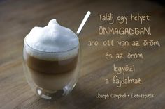 www.eletszepitok.hu Motto Quotes, Life Quotes, Coffee Shop, Thoughts, Words, Joyful, Van, Happy, Blog