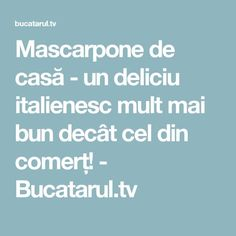 Mascarpone de casă - un deliciu italienesc mult mai bun decât cel din comerț! - Bucatarul.tv Mai, Mozzarella, Mousse, Food, Mascarpone, Canning, Chef Recipes, Cooking, Essen