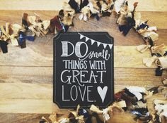 Do Small Things Handmade Chalkboard Art by EvenHisSparrows on Etsy, $40.00