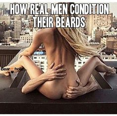 How Real Men Condition Their Beards