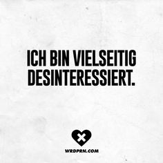Ich bin vielseitig desinteressiert - S - Wedding Home Decoration Happy Quotes, True Quotes, Words Quotes, Funny Quotes, Sayings, Happiness Quotes, Satire, Quotes And Notes, Word Up