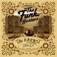 """The Funk Hunters Present: """"THE HARVEST"""" - 2011 Mixtape by The Funk Hunters on SoundCloud"""