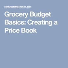 Grocery Budget Basics: Creating a Price Book