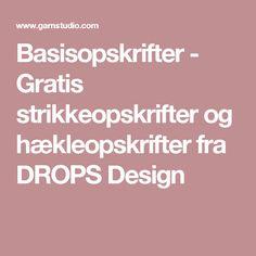 Basisopskrifter - Gratis strikkeopskrifter og hækleopskrifter fra DROPS Design Drops Design, Velvet