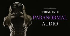 ***Attention**** We've extended this giveaway to 3-24!!!!  Spring Into Paranormal Audio! Enter now to win one of 34 great audio Paranormal romances guaranteed to make you howl! Stories feature alpha heroes, sexy wolves, burly bears, vampires, dragons, witches, tigers, angels, wizards, fairies, ghosts, bikers, kick-ass heroines, heroes in uniform, and much more!   Clink here for more details…