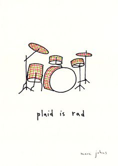 Marc Johns: Plaid is Rad Marc Johns, Drum Lessons For Kids, Doodle Paint, Drums Art, Simple Illustration, Music Tattoos, Humor Grafico, Illustrations And Posters, Cute Art