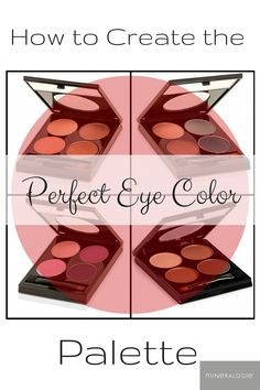 Mix and match colors to get your perfect eye shadow palette! Tips to get your perfect four-color set!