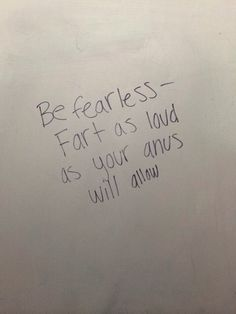 This one that inspires you to just let go and be free: | 26 Truly Inspiring Pieces Of Bathroom Graffiti