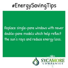 Extra steps you can take to save energy!  #EnergySavingTips Replace single-pane windows with newer double-pane models, which help reflect the sun's rays and reduce energy loss.  #ParkerOil #HeatingOil #StroudsburgHeatingOil #Diesel #DieselDelivery #HVACService #HVACSystemInstallation #BulkFuelStorage #sycamorecompanies #StroudsburgDiesel #StroudsburgHVAC #Stroudsburg #Pennsylvania #bettertogether #wedeservethis
