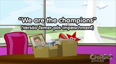 SOU O PRESIDENTE   Paródia Queen - We Are The Champions