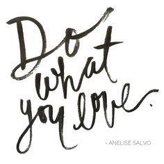 Do What You Love. Sign Quotes, Words Quotes, Sayings, Drawing Simple, Girl Boss Quotes, Painting Quotes, Best Inspirational Quotes, Note To Self, Love Words