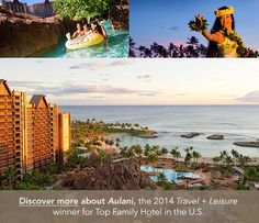 Discover more about Aulani, the 2014 Travel + Leisure winner for Top Family Hotel in the U.S.
