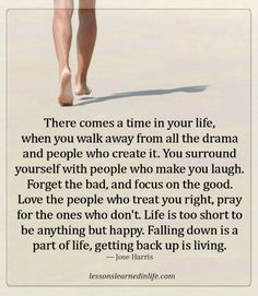 Lessons Learned in LifeWalk away from all the drama. - Lessons Learned in Life