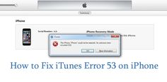 Getting iTunes error 53 on iPhone 6 or 6 Plus? Don't worry as here you will get the complete solution on how to resolve this issue.