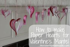 HOW TO MAKE PAPER HEARTS - Step by Step photos and instructions on how to make these fun Valentine's Day Decorations.