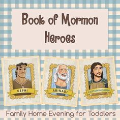 Family Home Evening Lessons For Toddlers Book Of Mormon Heroes Learn About Obedience