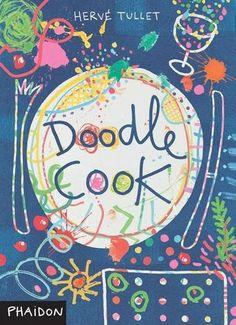 Doodle Cook: Amazon.de: Hervé Tullet: Fremdsprachige Bücher