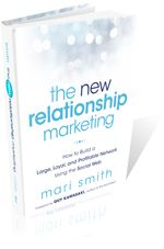 The New Relationship Marketing: How to Build a Large, Loyal, Profitable Network Using the Social Web  by Mari Smith