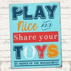 Play Nice & Share your Toys Subway Art Print  by ValeriePullam, $8.00