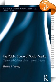 The Public Space of Social Media    :  Social media is restructuring urban practices–through ad-hoc experimentation, commercial software development, and communities of participation. This book is the first to consider how practices contained within social media are situated within a larger genealogy of public space, including theories of communal identity, civitas and democracy, the fete, and self-expression. Through empirical research, the actual social practices of participants of n...