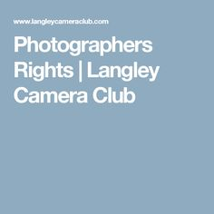 Photographers Rights | Langley Camera Club