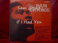Sam Cooke - If I Had You.