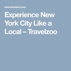 Experience New York City Like a Local – Travelzoo