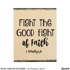 Rustic: Fight the Good fight of Faith Bible Verse Wood Wall Art #faith #christianquotes
