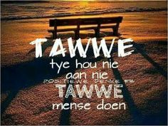 Tawwe tye x tawwe mense #Afrikaans #Heartaches&Hardships More