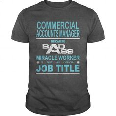 Because Badass Miracle Worker Is Not An Official Job Title COMMERCIAL ACCOUNTS MANAGER - #crew neck sweatshirts #grey sweatshirt. ORDER HERE => https://www.sunfrog.com/Jobs/Because-Badass-Miracle-Worker-Is-Not-An-Official-Job-Title-COMMERCIAL-ACCOUNTS-MANAGER-Dark-Grey-Guys.html?60505