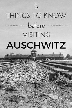 Everything you need to know before visiting Auschwitz