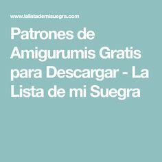 Patrones de Amigurumis Gratis para Descargar - La Lista de mi Suegra