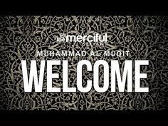 Welcome - Beautiful Nasheed - Muhammad al Muqit - YouTube