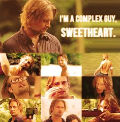 """I'm a complex guy, sweetheart."" Oh heck ya you are Sawyer! Can barely figure you out myself!"