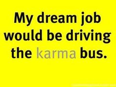 not exactly this, but i'd love to be an undercover cop and catch all the idiot drivers who think no one is looking.