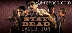 Stay Dead Evolution Free Download PC Game