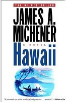 Hawaii: A Novel by James A. Michener, I think this was my first Michener novel - wonderful story telling. When I went to Hawaii, I thought about those characters a lot. What it must have been like for both natives and the Missionaries. I Love Books, Great Books, Books To Read, My Books, Reading Lists, Book Lists, Reading Books, James A Michener, Famous Books