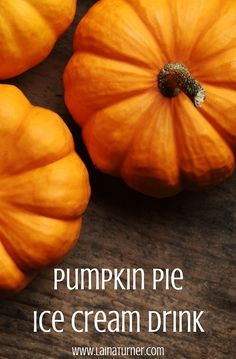 Pumpkin Pie Ice Cream Drink - Adults Only http://www.lainaturner.com/pumpkin-pie-ice-cream-drink/?utm_campaign=coschedule&utm_source=pinterest&utm_medium=Laina%20Turner&utm_content=Pumpkin%20Pie%20Ice%20Cream%20Drink%20-%20Adults%20Only