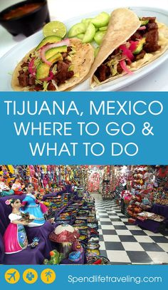 Tijuana, Mexico: Why this border town is well worth visiting!
