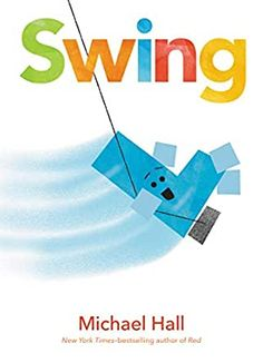 Swing by Michael Hall. (New York, NY : Greenwillow Books, an imprint of HarperCollinsPublishers, [2020]). As four very different letters arrive at the playground, each makes the next feel unwelcome, but once they begin to swing together, they have a wonderful time.
